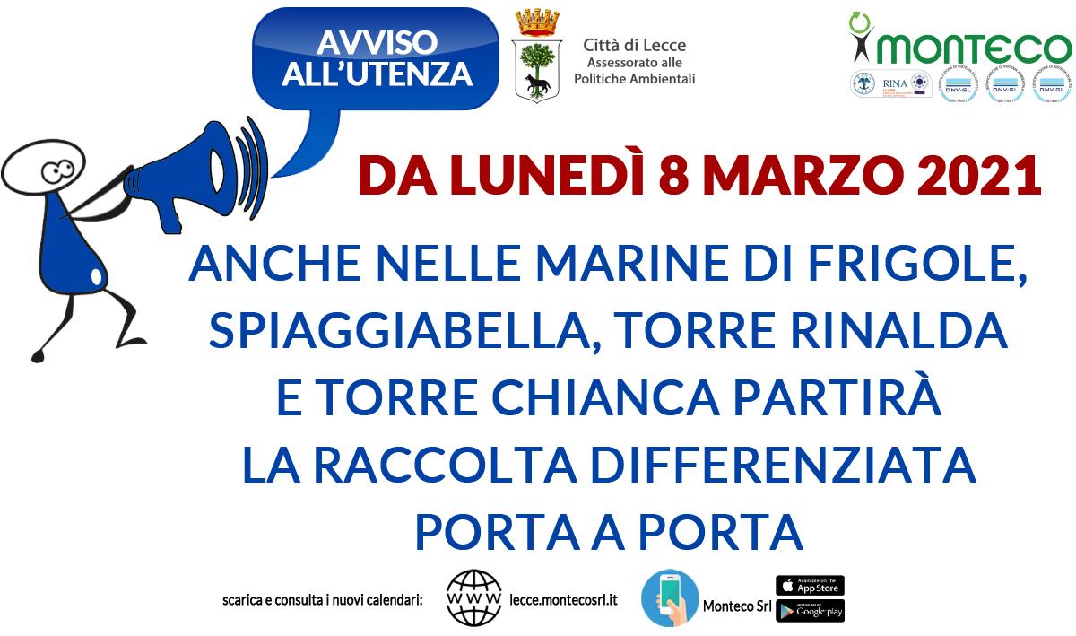 Lecce. A partire da lunedì 8 marzo 2021 anche nelle marine di FRIGOLE, SPIAGGIABELLA, TORRE RINALDA e TORRE CHIANCA partirà la raccolta differenziata porta a porta